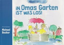 In Omas Garten ist was los! von Becker,  Michael