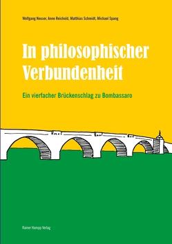 In philosophischer Verbundenheit von Neuser,  Wolfgang, Reichold,  Anne, Schmidt,  Matthias, Spang,  Michael