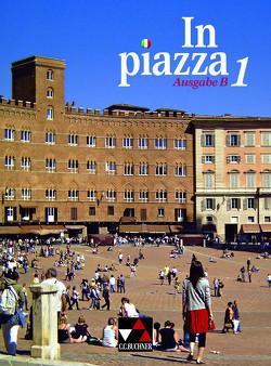 In piazza B / In piazza B Schülerband 1 von Fronterotta,  M. Cristina, Gerlach,  Julia, Jaeschke,  Dieter, Schmiel,  Sonja, Stenzenberger,  Martin, Stöckle,  Norbert