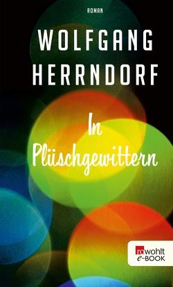 In Plüschgewittern von Herrndorf,  Wolfgang