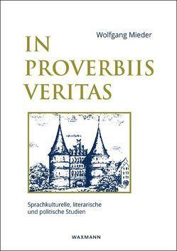 In Proverbiis Veritas von Mieder,  Wolfgang