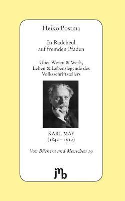 In Radebeul auf fremden Pfaden von May,  Karl, Postma,  Heiko
