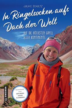 In Ringelsocken aufs Dach der Welt von Schultz,  Julia E.