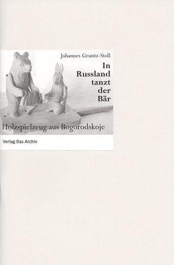 In Russland tanzt der Bär von Gruntz-Stoll,  Johannes