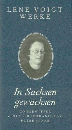 In Sachsen gewachsen von Schütte,  Monica, Schütte,  Wolfgang U., Trillhaase,  Gabriele, Voigt,  Lene