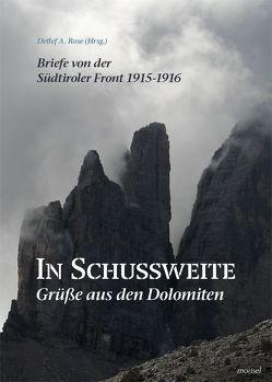 In Schussweite – Grüße aus den Dolomiten von Rose,  Carl, Rose,  Detlef A.