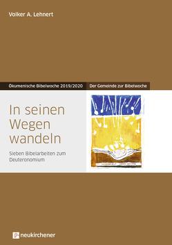 In seinen Wegen wandeln von Lehnert,  Volker A.