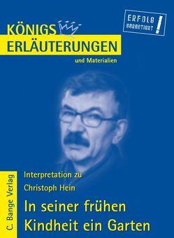 In seiner frühen Kindheit ein Garten von Christoph Hein. Textanalyse und Interpretation. von Bernhardt,  Rüdiger, Hein,  Christoph