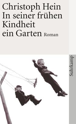 In seiner frühen Kindheit ein Garten von Hein,  Christoph