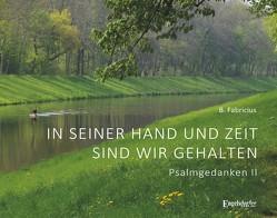 In seiner Hand und Zeit sind wir gehalten – Psalmgedanken II von Fabricius,  B.