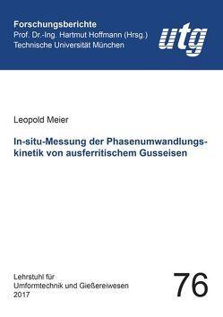 In-situ-Messung der Phasenumwandlungskinetik von ausferritischem Gusseisen von Meier,  Leopold