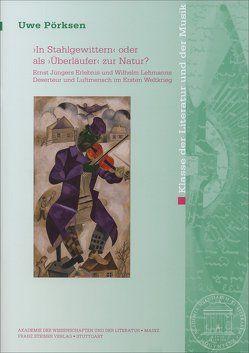 """""""In Stahlgewittern"""" oder als """"Überläufer"""" zur Natur? von Pörksen,  Uwe"""
