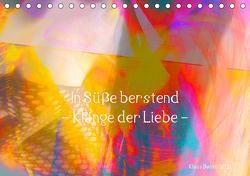 In Süße berstend – Klänge der Liebe – (Tischkalender 2021 DIN A5 quer) von Damm,  Klaus