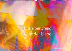In Süße berstend – Klänge der Liebe – (Wandkalender 2019 DIN A2 quer) von Damm,  Klaus