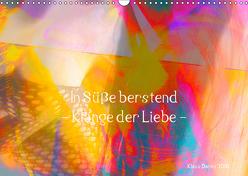 In Süße berstend – Klänge der Liebe – (Wandkalender 2019 DIN A3 quer) von Damm,  Klaus