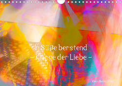 In Süße berstend – Klänge der Liebe – (Wandkalender 2020 DIN A4 quer) von Damm,  Klaus