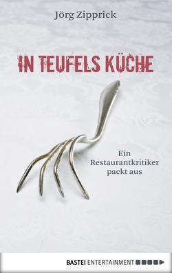 In Teufels Küche von Zipprick,  Jörg