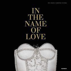 In the Name of Love von Fahrner-Tutsek,  Eva M, Hufnagl,  Florian, Schack von Wittenau,  Clementine
