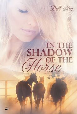 In the Shadow of the Horse von Mey,  Bell