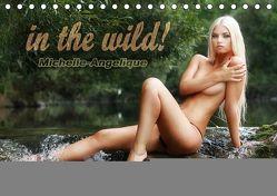 in the wild! Michelle-Angelique (Tischkalender 2019 DIN A5 quer) von Meier,  Rod