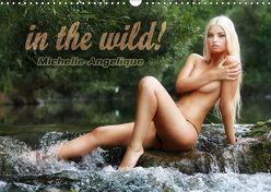 in the wild! Michelle-Angelique (Wandkalender 2018 DIN A3 quer) von Meier,  Rod