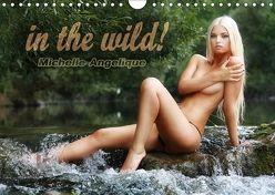 in the wild! Michelle-Angelique (Wandkalender 2018 DIN A4 quer) von Meier,  Rod