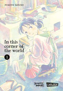 In this corner of the world 1 von Kouno,  Fumiyo, Suzuki,  Cordelia