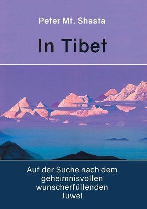 In Tibet auf der Suche nach dem geheimisvollen wunscherfüllenden Juwel von Mt. Shasta,  Peter