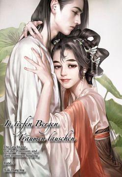 In tiefen Bergen Träumen lauschen – Band 3 von Zhang,  Jing