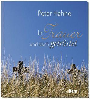 In Trauer und doch getröstet von Hahne,  Peter