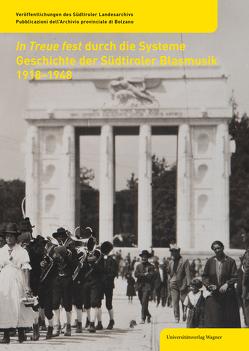 In Treue fest durch die Systeme von Südtiroler Landesarchiv, Verband Südtiroler Musikkapellen