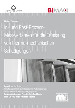 In- und Post-Prozess-Messverfahren für die Erfassung von thermo-mechanischen Schädigungen von Thiemann,  Philipp