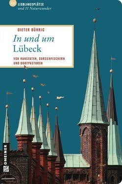 In und um Lübeck von Bührig,  Dieter