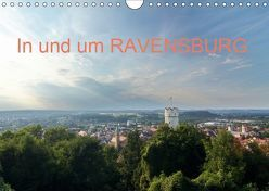 In und um RAVENSBURG (Wandkalender 2019 DIN A4 quer) von Meise,  Ansgar