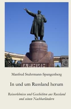 In und um Russland herum von Stuhrmann-Spangenberg,  Manfred