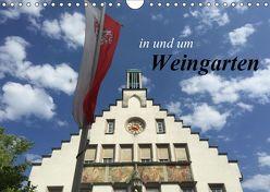 in und um Weingarten (Wandkalender 2019 DIN A4 quer)