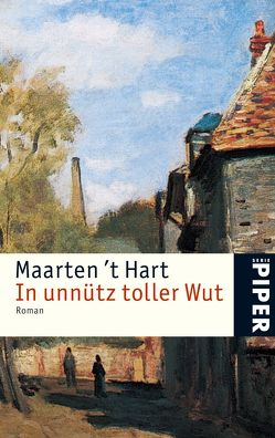 In unnütz toller Wut von Hart,  Maarten 't, Seferens,  Gregor