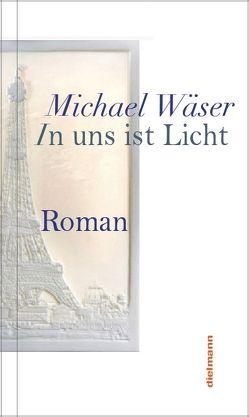 In uns ist Licht von Wäser,  Michael