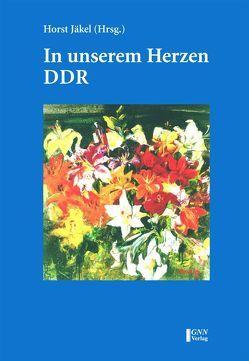 In unseren Herzen – DDR von Jäkel,  Horst