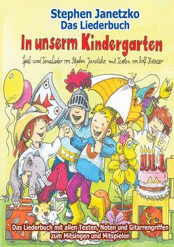 In unserm Kindergarten – Spielend leicht einsetzbare Spiel- und Tanzlieder von Janetzko,  Stephen