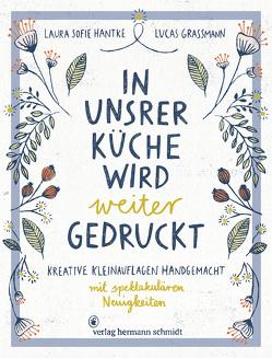 In unsrer Küche wird weiter gedruckt von Grassmann,  Lucas, Hantke,  Laura Sofie