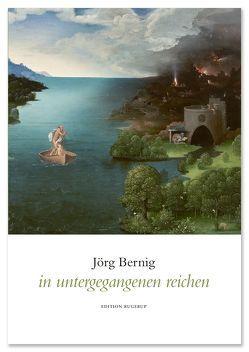 in untergegangenen reichen von Bernig,  Jörg