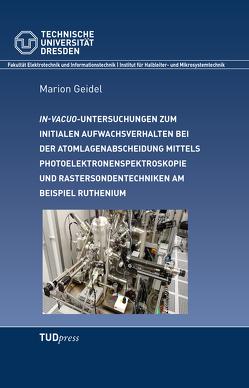 In-vacuo Untersuchungen zum initialen Aufwachsverhalten bei der Atomlagenabscheidung mittels Photoelektronenspektroskopie und Rastersondentechniken am Beispiel Ruthenium von Geidel,  Marion