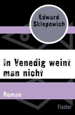 In Venedig weint man nicht von Seib,  Günter, Sklepowich,  Edward