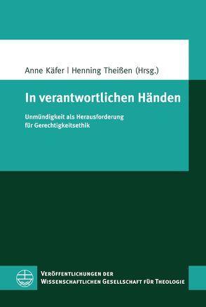 In verantwortlichen Händen von Käfer,  Anne, Theißen,  Henning