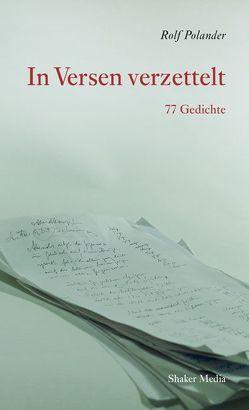 In Versen verzettelt von Polander,  Rolf