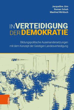 In Verteidigung der Demokratie von Jürs,  Jacqueline, Schuh,  Roman, Wirtitsch,  Manfred