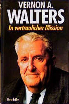 In vertraulicher Mission von Seebohm,  Hans U, Walters,  Vernon A