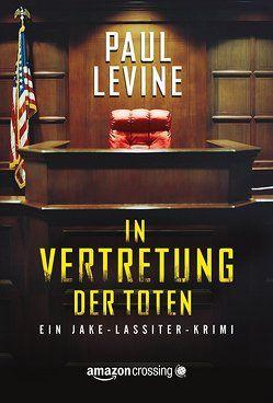 In Vertretung der Toten von Levine,  Paul, Poglitsch Bauer,  Maria