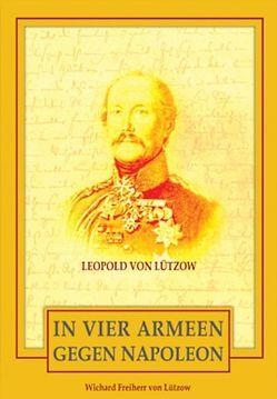 In vier Armeen gegen Napoleon von Epee Edition e.K., Freiherr von Lützow,  Wichard